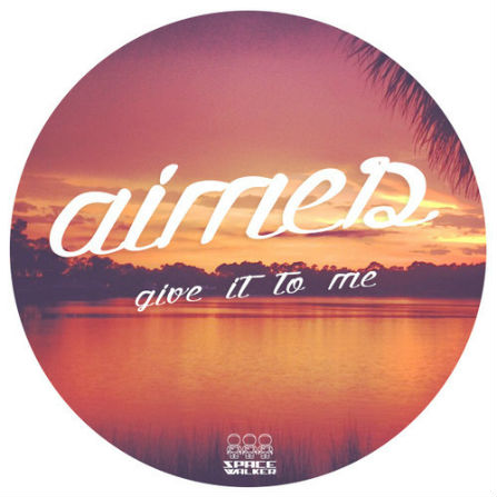 AIMES – Give It To Me MP3