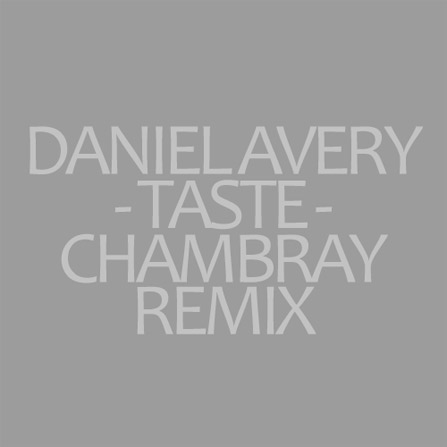 Daniel Avery – Taste (Chambray Remix)
