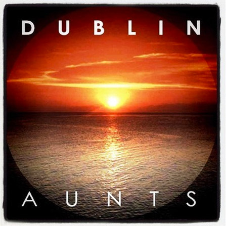 Dublin Aunts – No Holding Back