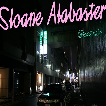 Sloane Alabaster – Glossanova