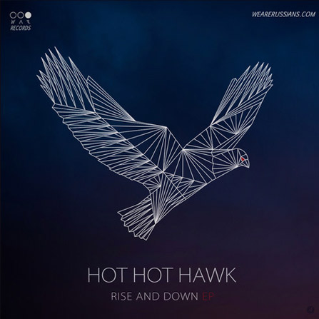 Hot Hot Hawk – Rise And Down (Phalanxes Of Fingers Remix)