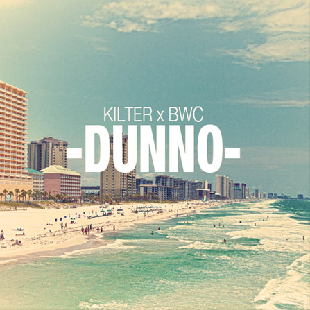 Kilter – Dunno (feat. The Benchwarmers Clique)