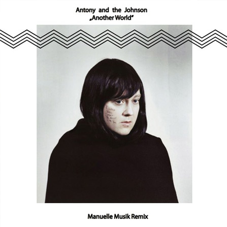 Antony & the Johnsons – Another World (Manuelle Musik Remix)
