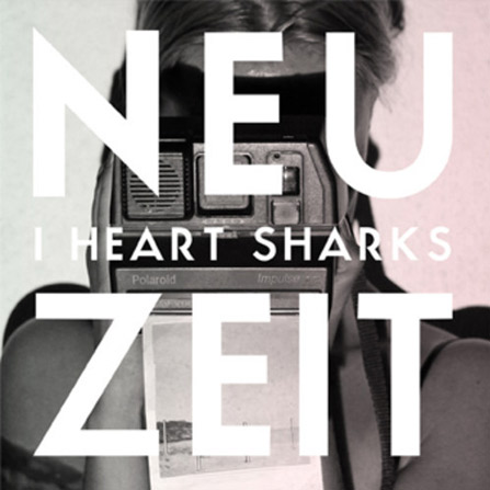 Neuzeit – I Heart Sharks