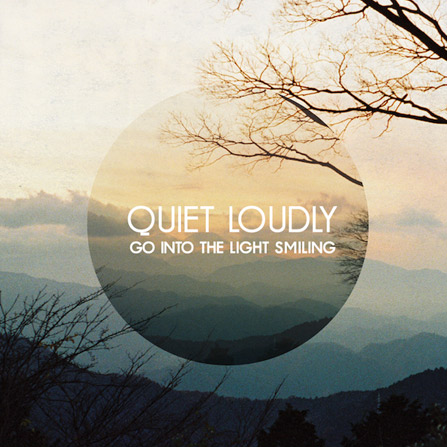 Quiet Loudly –  It's Not the End of the World (If It's the End of the World)