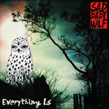 Sad Baby Wolf – Everything Is (Neutral Milk Hotel cover)