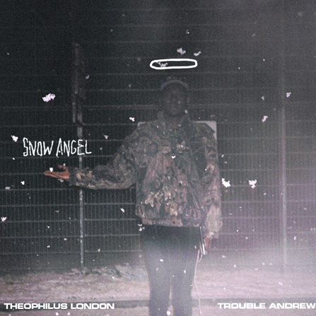 Theophilus London feat Trouble Andrew – Snow Angel