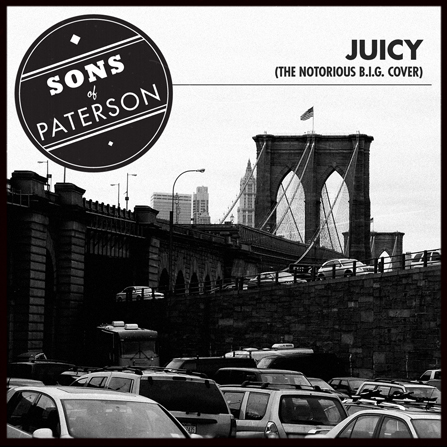 Sons of Patterson – Juicy (The Notorious B.I.G. Cover)