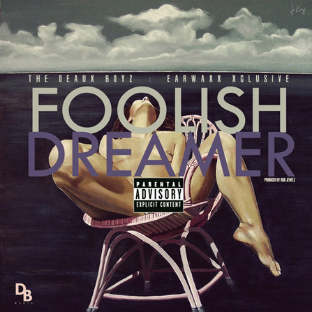 The Deaux Boyz – Foolish Dreamer (Prod. by Rick Jewelz)