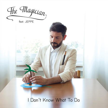The Magician Feat Jeppe – I Don't Know What To Do (Erkka Remix)