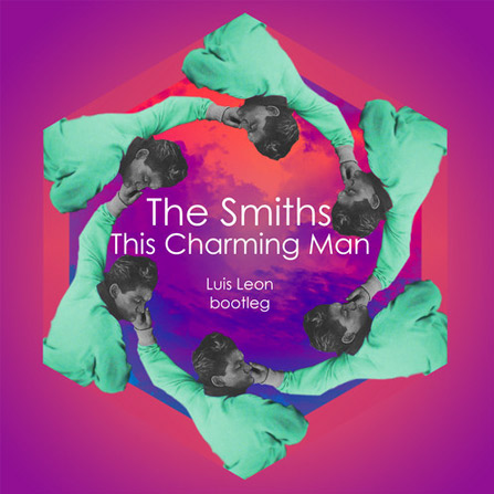 The Smiths – This Charming Man (Luis Leon Bootleg)