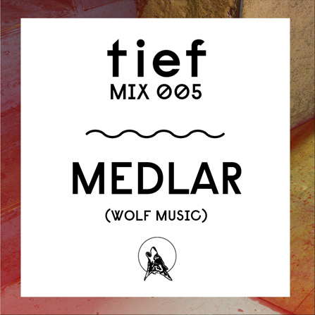Tief 005 – Medlar (Wolf Music)