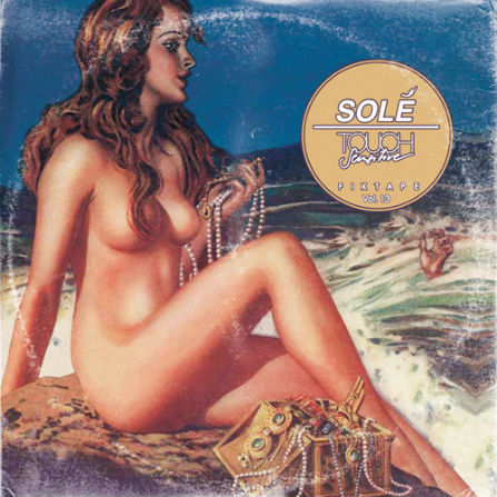 Touche Sensitive – Solé Fixtape Vol. 13