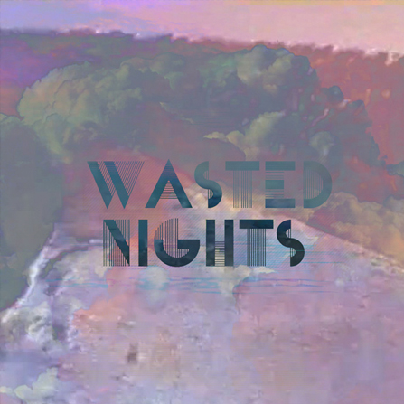 Wasted Nights – Daze