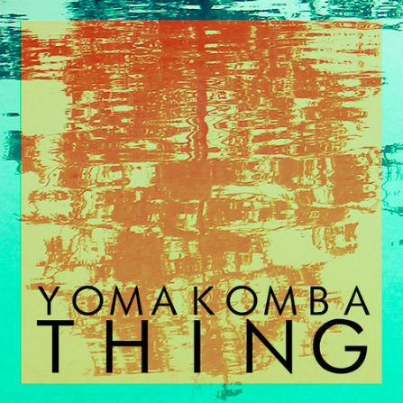 Yomakomba – Thing MP3