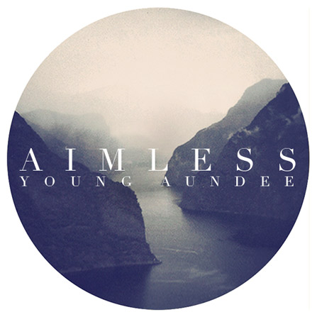 Young Aundee – Aimless